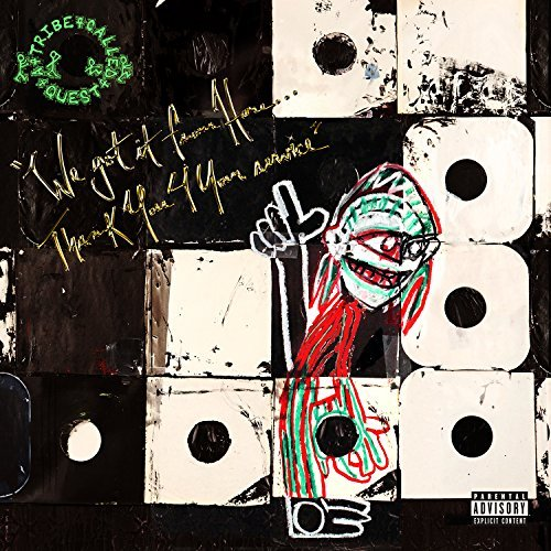 Album Art for We Got It From Here... Thank You 4 Your Service by A Tribe Called Quest